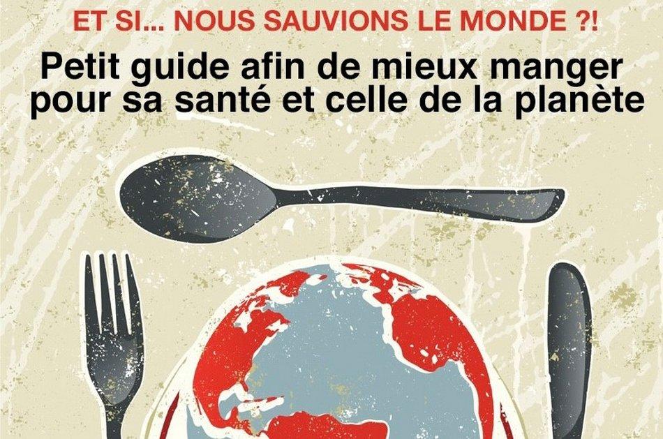 Petit guide afin de mieux manger pour sa santé et celle de la planète